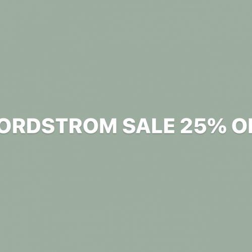 HUGE NORDSTROM SALE- 25%