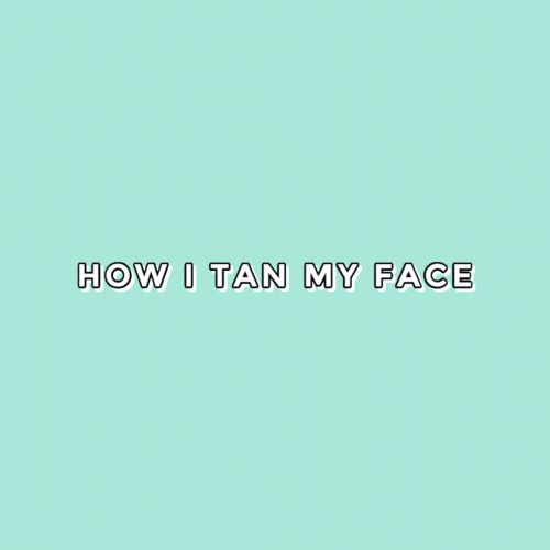 How I Tan My Face: favorite tanning drops + routine